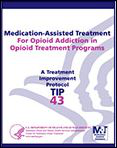 Medication-assisted treatment for opioid addiction in opioid treatment programs