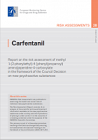Carfentanil. Report on the risk assessment of methyl 1-(2-phenylethyl)-4-[phenyl(propanoyl)amino]piperidine-4-carboxylate (carfentanil) in the framework of the Council Decision on new psychoactive substances