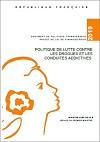 Politique de lutte contre les drogues et les conduites addictives. Projet de loi de finances pour 2019