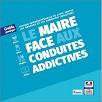 Guide pratique : Le Maire face aux conduites addictives