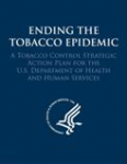 Ending the tobacco epidemic: A tobacco control strategic action plan for the U.S. Department of Health and Human Services