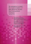 An evaluation to assess the implementation of NHS delivered Alcohol Brief Intervention: final report