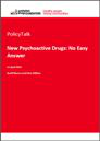 New psychoactive drugs: no easy answer