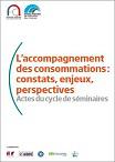 L'accompagnement des consommations : constats, enjeux, perspectives. Actes du cycle de séminaires
