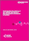 Understanding the patterns of use, motives, and harms of New Psychoactive Substances in Scotland. Final report to the Scottish Government