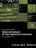 Drug diplomacy in the twentieth century. An international history
