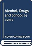 Alcohol, drugs, and school-leavers