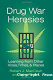 Drug war heresies. Learning from other vices, times, and places