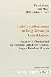 Institutional responses to drug demand in Central Europe. An analysis of institutional developments in the Czech Republic, Hungary, Poland and Slovenia