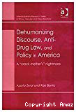 Deshumanizing discourse, antidrug law and policy in America. A