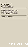 Cocaine quagmire. Implementating the US anti-drug policy in the North Andes-Colombia