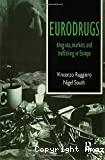 Eurodrugs : drug use, markets and trafficking in Europe