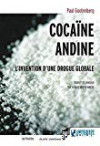 Cocaïne andine. L'invention d'une drogue globale