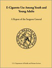 E-cigarette use among youth and young adults: A report of the Surgeon General