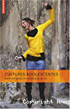 Cultures adolescentes - Entre turbulence et construction de soi