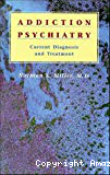 Addiction psychiatry: current diagnosis and treatment