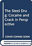 The steel drug: cocaine and crack in perspective
