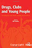 Drugs, clubs and young people. Sociological and public health perspectives