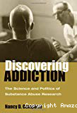 Discovering addiction. The science and politics of substance abuse research