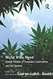 World Wide Weed. Global trends in cannabis cultivation and its control