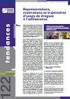 Tendances, n°122 - Décembre 2017 - Représentations, motivations et trajectoires d'usage de drogues à l'adolescence
