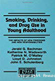 Smoking, drinking and drug use in young adulthood: the impacts of new freedoms and new responsibilities
