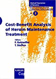 Cost-benefit analysis of heroin maintenance treatment