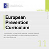 European Prevention Curriculum. A handbook for decision-makers, opinion-makers and policy-makers in science-based prevention of substance use