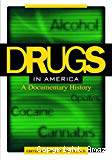 Drugs in America. A documentary history