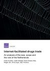 Internet-facilitated drugs trade. An analysis of the size, scope and the role of the Netherlands