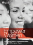 Empower women. Combating tobacco industry marketing in the WHO European Region
