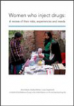 Women who inject drugs: A review of their risks, experiences and needs