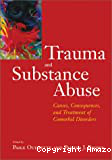 Trauma and substance abuse. Causes, consequences and treatment of comorbid disorders