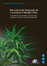 The rise and decline of cannabis prohibition. The history of cannabis in the UN drug control system and options for reform