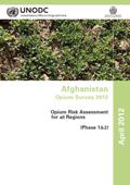 2012. Opium risk assessment for all regions (Phase 1 & 2)