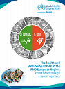 The health and well-being of men in the WHO European Region: better health through a gender approach