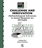 Challenge and innovation: methodological advances in social research on HIV/AIDS