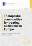 Therapeutic communities for treating addictions in Europe: evidence, current practices and future challenges