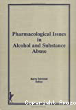 Pharmacological issues in Alcohol and Substance Abuse