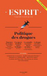 Repenser la politique des drogues. Introduction