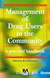 Management of drug users in the community : a practical hand book