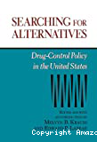 Searching for alternatives : drug-control policy in the united states