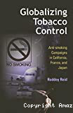 Globalizing tobacco control. Anti-smoking campaigns in California, France, and Japan