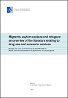 Migrants, asylum seekers and refugees: an overview of the literature relating to drug use and access to services
