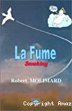 La Fume. Smoking