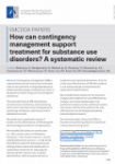 How can contingency management support treatment for substance use disorders? A systematic review