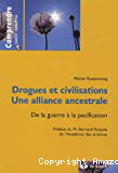 Drogues et civilisations, une alliance ancestrale. De la guerre à la pacification