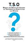 Manuel des droits des usagers de traitements de substitution aux opiacés (T.S.O)