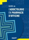 Guide de l'addictologie en pharmacie d'officine