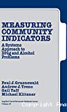 Measuring community indicators: a systems approach to drug and alcohol problems
